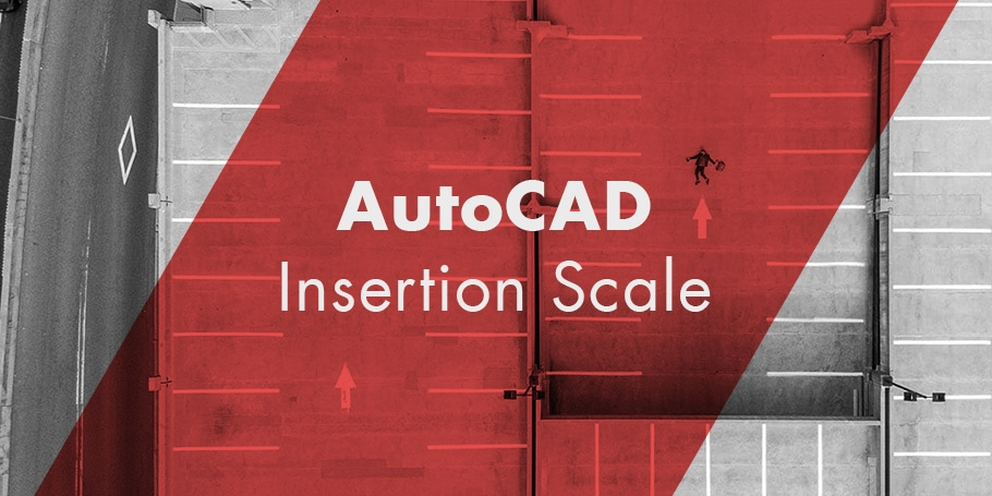 Demystifying the AutoCAD Insertion Scale AutoCAD Insertion Scale