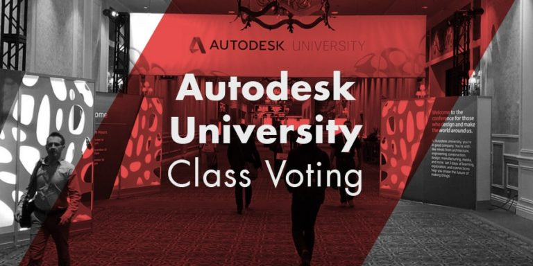 Autodesk University 2018 Community Voting Now Open Autodesk University Class Voting