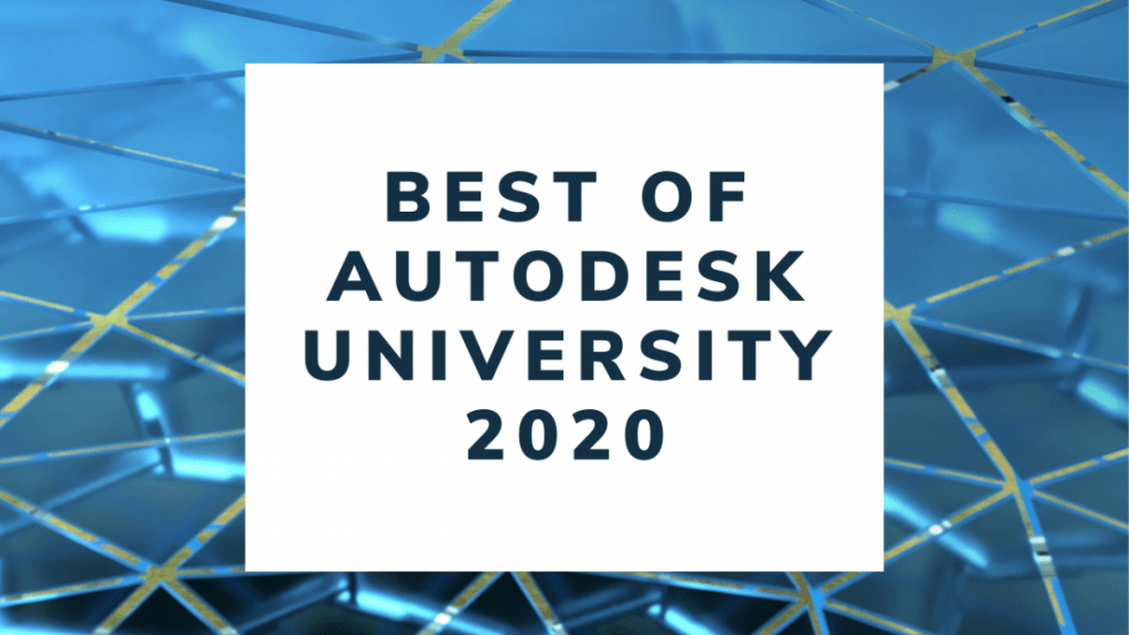 The CAD Geek Wins Best of Autodesk University 2020 Speaker Award Best of Autodesk University 2020